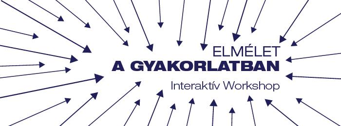 Teltházas Teoretika-worshopok Budapesten